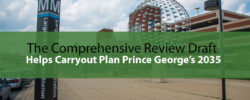 Checkpoint! The Comprehensive Review Draft Helps Carryout Plan Prince George's 2035